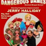 Puppet Comedy Jerry Halliday Dangerous Dames