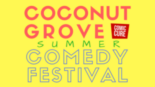 Coconut Grove Summer Comedy Festival